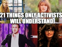21 things only activists will understand