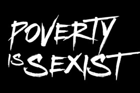 Poverty is sexist